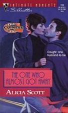 The One Who Almost Got Away by Alicia Scott
