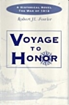 Voyage to Honor: A Historical Novel : The…