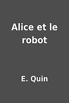 Alice et le robot by E. Quin