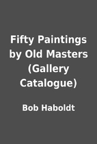 Fifty Paintings by Old Masters (Gallery…