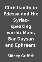 Christianity in Edessa and the…
