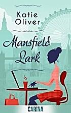Mansfield Lark by Katie Oliver