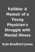 Fallible: A Memoir of a Young…