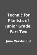 Technic for Pianists of Junior Grade, Part…