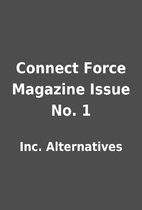 Connect Force Magazine Issue No. 1 by Inc.…