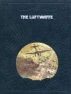 The Luftwaffe by Time-Life Books