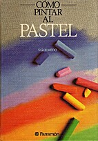 Como Pintar Al Pastel (Spanish Edition) by…