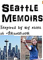 Seattle Memoirs; Inspired by my stint at…