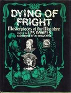 Dying of Fright: Masterpieces of the Macabre…