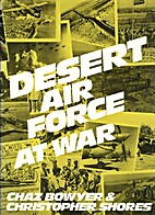 Desert Air Force at War by Chaz Bowyer