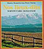 Nos lieux-dits: toponymie romande by Maurice…