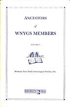 Ancestors of WNYGS Members, Volume I by…