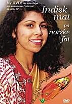 Indisk mat på norske fat [movie picture] by…