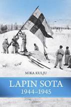 Lapin sota 1944-1945 by Mika Kulju