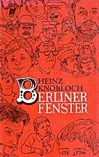 Berliner Fenster : Feuilletons by Heinz…