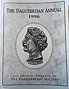 The Daguerreian Annual 1996 by Anne;…