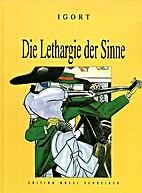 Die Lethargie der Sinne by Igort
