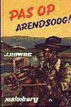 Pas op, Arendsoog! by Jan Nowee