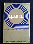 Quanta; essays in theoretical physics…