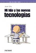 MI HIJO Y LAS NUEVAS TECNOLOGIAS by Javier…
