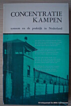 Concentratiekampen. Systeem en de praktijk…