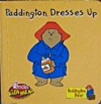 Paddington Dresses Up by Paddington and…