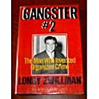 Gangster No. 2: Longy Zwillman, the Man Who…