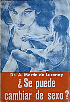 ¿Se puede cambiar de sexo? by A. Martin de…