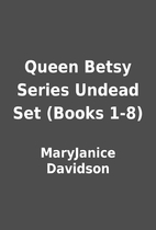 Queen Betsy Series Undead Set (Books 1-8) by…