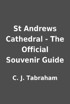 St Andrews Cathedral - The Official Souvenir…