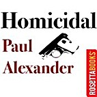 Homicidal by Paul Alexander