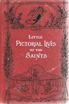 Little Pictorial Lives of the Saints by John…