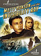 Matty Hanson and the invisibility ray