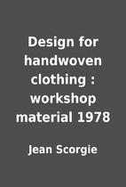 Design for handwoven clothing : workshop…