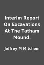 Interim Report On Excavations At The Tatham…