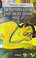 La Herida En La Piel de La Diosa by William…