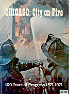 Chicago, City on Fire: 100 Years of…