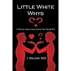 Little White Whys: A Woman's Guide Through…