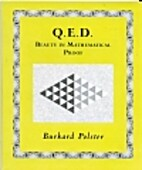 Q.E.D. : beauty in mathematical proof by…