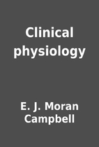 Clinical physiology by E. J. Moran Campbell