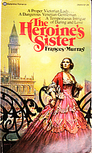The Heroine's Sister by Frances Murray