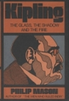 Kipling: The Glass, the Shadow and the Fire…