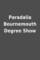 Paradalia Bournemouth Degree Show