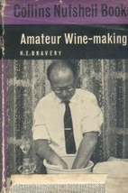 Amateur Wine-Making by H. E. Bravery