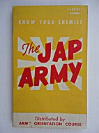 Know Your Enemies the Jap Army by LtC Paul…