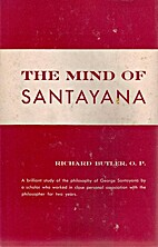 The mind of Santayana by Richard Butler