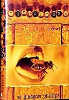 Tuscaloosa: A novel by W. Glasgow Phillips