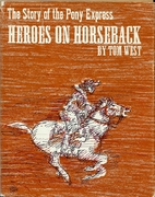 The Story of The Pony Express: Heroes on…