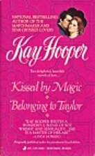 Kissed by Magic [and] Belonging to Taylor by…