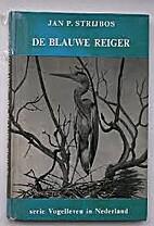 De blauwe reiger by J.P. Strijbos